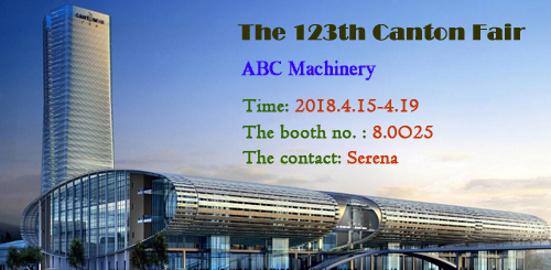 Visit ABC Machinery in the 123rd Canton fair